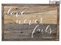 Wood Pallets Ideas Reclaimed Pallet Wood Sign - Love Never Fails - Scripture - Corinthians - Scripture - Wood Pallet Signs, Pallet Art, Wood Pallets, Wooden Signs, Wood Signs Sayings, Reclaimed Wood Signs, Pallet Crafts, Diy Pallet Projects, Wood Crafts