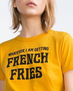"""Whatever, I am getting french fries"" RETRO T - SHIRT - T - shirts - TRF | ZARA United States #tshirt #design #ideas"