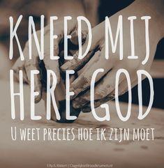 Kneed mij Here God,U weet precies hoe ik zijn moet. Elly en Rikkert - Zoals klei in de hand van de Pottenbakker. #God, #Heer  http://www.dagelijksebroodkruimels.nl/zoals-klei-in-de-hand-van-de-pottenbakker/