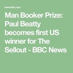 Man Booker Prize: Paul Beatty becomes first US winner for The Sellout - BBC News