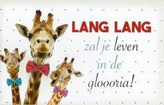 LANG LANG zal je leven in de gloooria!  verjaardagskaart met giraffen. Moose Art, Quotes, Quotations, Quote, Shut Up Quotes