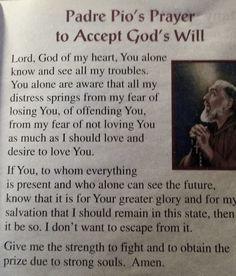 Accept God's will San Pio Catholic Religion, Catholic Quotes, Catholic Prayers, Religious Quotes, Spiritual Quotes, Catholic Saints, Roman Catholic, Prayer Scriptures, Faith Prayer