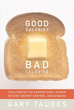 Good Calories, Bad Calories by Gary Taubes. $10.81