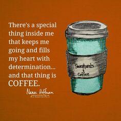 Coffee is my determi
