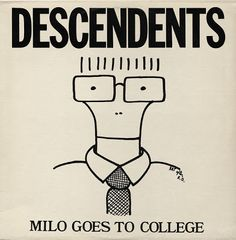 Descendents- Milo Goes To College (1982). The SST (Solid State Transmissions, started by Greg Ginn of Black Flag) bands- 80's punk/hardcore. The Descendents, West Cali suburban punks who sang about girls and fishing. Classic album and a perfect cue for the times. Sidenote: had this on a t-shirt, my grandpa (RIP you crazy guy! ) loved it, his name was Milo but he never went to college. After high school graduation his father committed suicide (he found the body) and before he could properly…