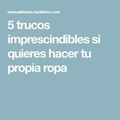 5 trucos imprescindibles si quieres hacer tu propia ropa Reyes, Little Girl Clothing, Sewing Lessons, Sewing Patterns, Hacks, Tutorials, Sew