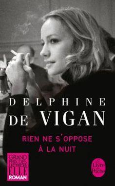Rien ne s'oppose à la nuit - Delphine de Vigan http://www.parisladouce.com/2013/02/lundi-librairie-rien-ne-soppose-la-nuit.html