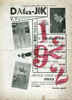 "Branko Ve Poljanski, Cover of Dada-Jok, (1922) It is uncertain whether the anti-Dada journal Dada-Jok, put out by Ljubomir Micic's brother under the pseudonym Branko Ve Poljanski, was a direct response to Dragon Aleksic's Dada-Tank, or whether it had been planned earlier. Nevertheless, both publications appeared in June, 1922 in Zegrab. The title of the journal reads ""Dada-No"" in Turkish. It has been suggested that Dada-Jok's anti-dada stance is more truly Dada than Aleksic's affirmative…"