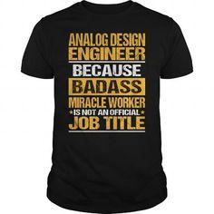Awesome Tee For Analog Design Engineer T Shirts, Hoodies, Sweatshirts. GET ONE ==> https://www.sunfrog.com/LifeStyle/Awesome-Tee-For-Analog-Design-Engineer-139382676-Black-Guys.html?41382