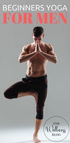 THE WELLNESS BLOG Beginners Yoga For Men Weight loss/Tone/Men/Flexibility/Strength/Fat Loss #stretchingforflexibility