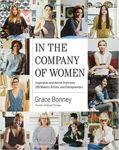In the Company of Women: Inspiration and Advice from over 100 Makers, Artists, and Entrepreneurs Hardcover | Famous Girl Bosses Women in Business to Learn From | Business Books | Coffee Table Books   #ad