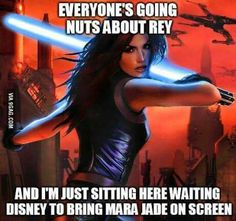 I love Rey, but Mara Jade is the one EU character I want them to make canon. So bad.
