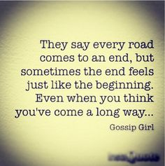 Love this quote. It's so true. Starting over just when you think everything is getting settled...