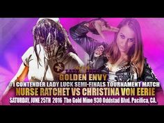 Golden Envy - Match 2 - Nurse Ratchet vs Christina Von Eerie
