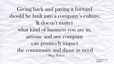 Anyone and and any company can positively impact the community and those in need.