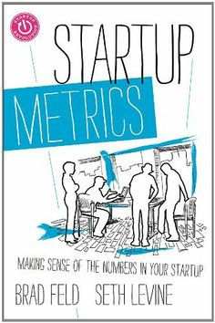 Startup Metrics: Making Sense of the Numbers in Your Startup by Brad Feld et al., http://www.amazon.co.uk/dp/1118443675/ref=cm_sw_r_pi_dp_qxzJtb0BAMX97