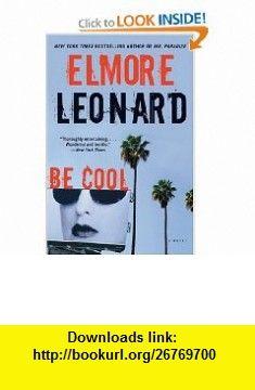 Be Cool (9780060777067) Elmore Leonard , ISBN-10: 0060777060  , ISBN-13: 978-0060777067 ,  , tutorials , pdf , ebook , torrent , downloads , rapidshare , filesonic , hotfile , megaupload , fileserve