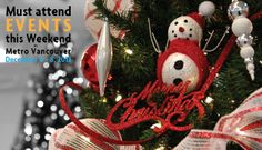 Must attend events this weekend in Metro Vancouver: December 6 - 8, 2013