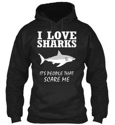 I Love Sharks, It's People That Scare Me | Teespring