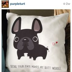 .    Thank you @purpleturt for posting this photo of your new Frenchie Butt Wiggle throw pillow! It looks great! More at society6.com/jamiekakleas  Gah!