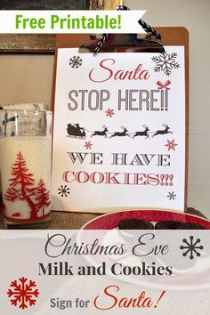 Print out this cute sign and leave it next to your milk and cookies for Santa on Christmas Eve!