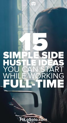 Looking to make some extra money with a side hustle? Here are 15 side hustle ideas that you can get started on today that will help you bring in more cash while working a full-time job.