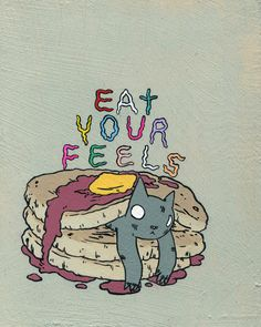 """""""Eat Your Feels"""" by Deth P. Sun"""