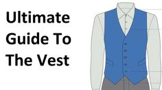 How To Buy A Vest | Ultimate Guide To The Waistcoat | Men