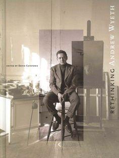 Rethinking Andrew Wyeth / edited by David Cateforis.