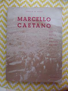 Arca dos Livros: MARCELLO CAETANO – Um Filho da Nossa Serra