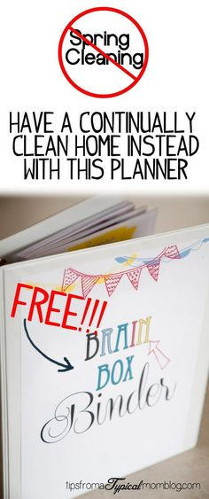 "Just Say NO to Spring Cleaning and have a continually clean home all year round using this ""Brain Box"" binder from Tips From a Typical Mom. 