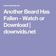 Another Beard Has Fallen - Watch or Download | downvids.net
