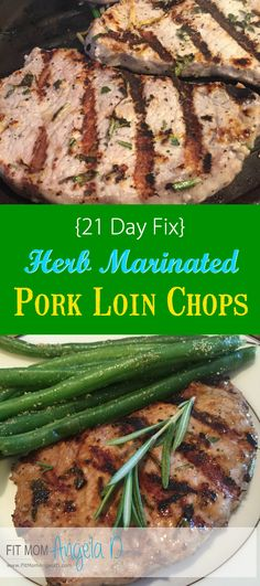 21 Day Fix Approved Herb Marinated Pork Loin Chops |  Easy Dinner Recipe | Clean Eats | Gluten Free | 21 Day Fix Dinner | Grill recipe | www.fitmomangelad.com
