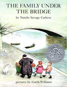 The Family Under the Bridge.  I had never read this book till after I found it in a thrift store and spent the first month of nursing my daughter reading it aloud to her.  I look forward to reading it again with her someday.