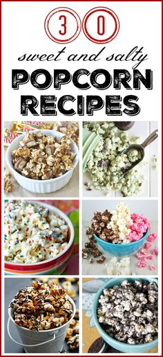 30 sweet and salty popcorn recipes