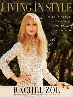 Rachel Zoe Living In Style   Will be released March 25th, 2014.