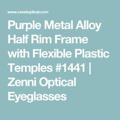 Purple Metal Alloy Half Rim Frame with Flexible Plastic Temples #1441 | Zenni Optical Eyeglasses