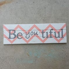 Be you! The real you is beaUtiful!