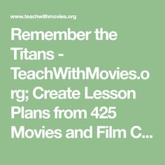 Remember the Titans - TeachWithMovies.org; Create Lesson Plans from 425 Movies and Film Clips, Herman Boone, Football; Integration; U.S. Civil Rights Movement