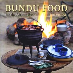 """Read """"Bundu Food for the African Bush"""" by Rita van Dyk available from Rakuten Kobo. Bundu Food for the African Bush is the Leatherman of cookery books! Wine Recipes, Cooking Recipes, Cookery Books, New Cookbooks, Tasty Dishes, Easy Dinner Recipes, Kos, Summer Time, Yummy Food"""