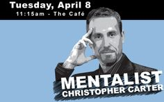 Student freebie: watch The Mentalist perform in The Cafe on Tuesday!