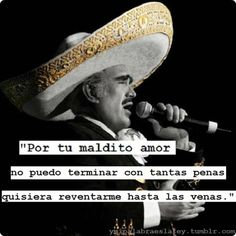 Vicente Fernandez, The King Of Mexican Music. i grew up listening to him reminds me of my dad!