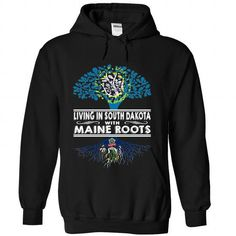Living in South Dakota with Maine Roots-rndsstbysh T-Shirts, Hoodies (39.99$ ==►► Shopping Here!)