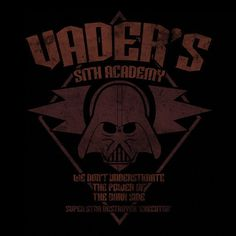 Vader's Sith Academy T-Shirt $12.99 Darth Vader tee at Pop Up Tee!