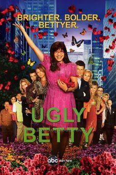 Ugly Betty. I've been recently re-watching this series on Netflix, forgot what an awesome show it was! :)