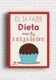 Poster Divertido de Cozinha: Eu ia Fazer Dieta mas fiz Brigadeiro…