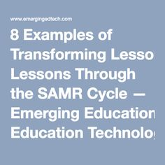 8 Examples of Transforming Lessons Through the SAMR Cycle Emerging Education Technologies Middle School Technology, Teaching Technology, Technology Integration, Educational Technology, Instructional Technology, Instructional Strategies, Instructional Design, 8th Grade Math, Flipped Classroom