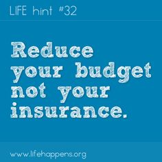 #InsuranceANecessity : Reduce your budget....not your insurance!