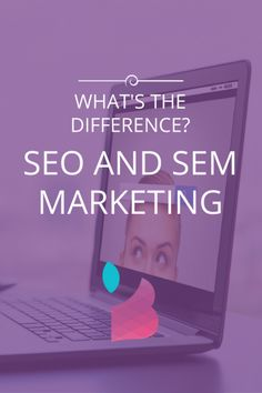 SEO SEM Marketing – What's the Difference?