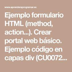 Ejemplo formulario HTML (method, action...). Crear portal web básico. Ejemplo código en capas div (CU00728B)